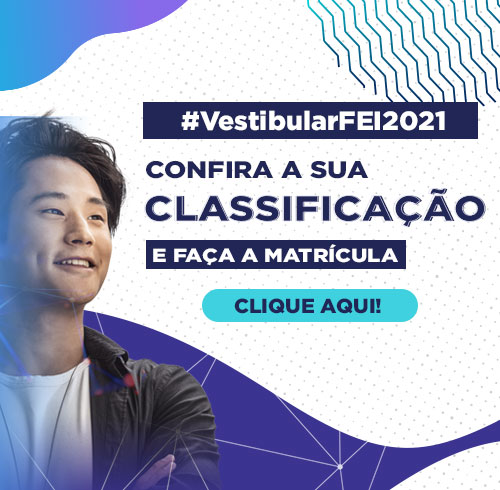 Confira a classificação no VestibularFEI 2021